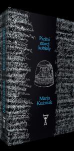 Pieśni starej kobiety, Maria Kuźniak