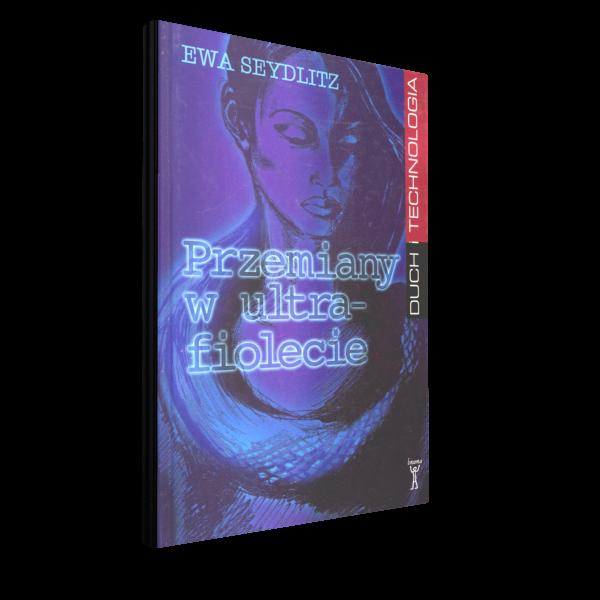 Przemiany w ultrafiolecie,Ewa Seydlitz, Wydawnictwo Brama