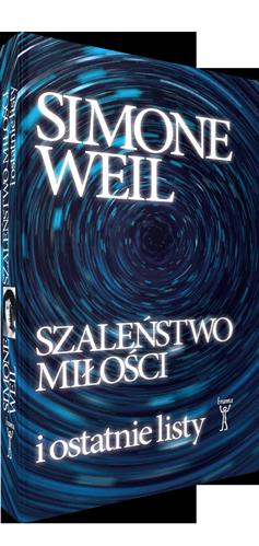 Szaleństwo miłości i ostatnie listy, Simone Weil