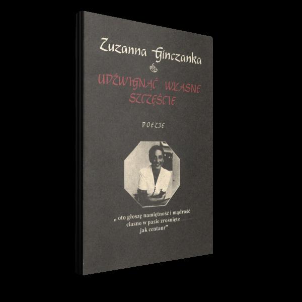 Udźwignąć własne szczęście, Zuzanna Ginczanka, Wydawnictwo Brama